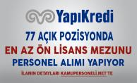 Yapı Kredi Bankası 77 Açık Pozisyonda Personel Alıyor