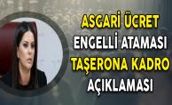 Bakan Sarıeroğlu'ndan Engelli Ataması, Asgari Ücret ve Taşerona Kadro Açıklaması