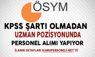 ÖSYM Başkanlığı KPSS Şartsız Sözleşmeli Personel Alıyor