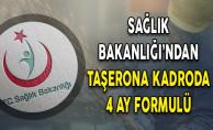 Sağlık Bakanlığı'ndan Taşerona Kadroda 4 Ay Formülü