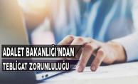 Adalet Bakanlığı'ndan Elektronik Tebligat Zorunluluğu