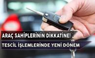 Araç Sahiplerinin Dikkatine! Araç Tescil İşlemlerinde Yeni Dönem