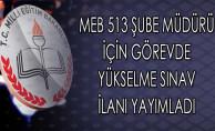 MEB 513 Şube Müdürü İçin Görevde Yükselme Sınav İlanı Yayımladı