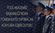 Polis Akademisi Başkanlığı'ndan POMEM Kaydı Yaptıracak Adaylara İlişkin Duyuru
