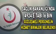 Sağlık Bakanlığı'nda 4924'e Tabi 16 Bin Sözleşmeli Personelin Hizmet Birimleri Belirlendi