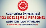 Cumhuriyet Üniversitesi 103 Sözleşmeli Personel Alımı İlan Yayımladı