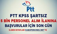 PTT KPSS Şartsız Personel Alım İlanına Başvurular İçin Son Gün