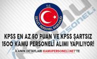 KPSS En Az 50 Puan ve KPSS Şartsız 1500 Kamu Personeli Alımı Yapılıyor!