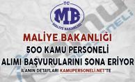 Maliye Bakanlığı 500 Kamu Personeli Alımı Başvuruları Sona Eriyor