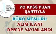 DPB#039;de 70 KPSS Puan Şartıyla Büro Memuru Alımı İçin İlan Yayımlandı