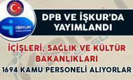 DPB ve İŞKUR#039;da yayımlandı! İçişleri, Sağlık ve Kültür Bakanlığına 1694 Kamu Personeli Alınıyor