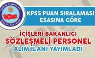 İçişleri Bakanlığı KPSS Puan Sıralamasına Göre Sözleşmeli Personel Alım İlanı Yayımladı