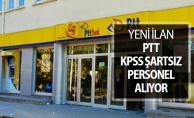 Yeni İlan Yayımlandı: PTT KPSS Şartsız Kamu Personeli Alımı Yapıyor