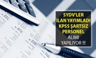 SYDV#039;ler İlan Yayımladı! KPSS Şartsız Personel Alımı Yapılıyor