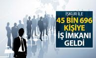 İŞKUR İle 45 Bin 696 Kişiye İş İmkanı Geldi !