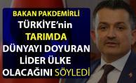 Bakan Pakdemirli, Türkiye'nin tarımda dünyayı doyuracak lider ülke olacağını iddia etti