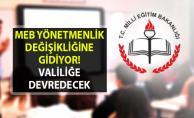 MEB yönetmenlik değişikliği ile Özel öğretim kurumlarını açma yetkisi Valiliklerde olacak!..