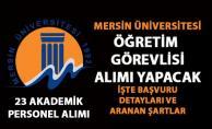 Mersin Üniversitesi 23 akademik personel alımı yapıyor! Son başvuru 02 Nisan 2019