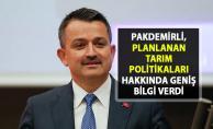 Tarım Bakanı Pakdemirli, planlanan tarım politikaları hakkında geniş bilgi verdi