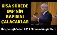 Türkiye IMF'ye gider mi? Kılıçdaroğlu, '2019 Türkiye ekonomisi' tahminini açıkladı
