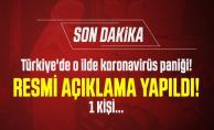 Son dakika Türkiye#039;de o ilde koronavirüs paniği! Resmi açıklama yapıldı! 1 kişi...