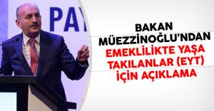 Bakan Müezzinoğlu'ndan Emeklilikte Yaşa Takılanlar (EYT) İçin Açıklama
