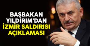Başbakan Binali Yıldırım'dan İzmir saldırısı açıklaması