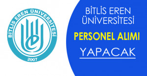 Bitlis Eren Üniversitesi Personel Alacak