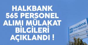 Halkbank 565 personel alımı mülakat tarihleri ve yerleri açıklandı