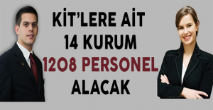 KİT'lere Ait 14 Kurum KPSS 2016/1 İle 1208 Personel Alacak