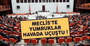 Meclis yine karıştı ! Vekiller birbirine girdi