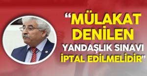 """Mehmet Tüm: """"Alımlardaki Mülakat Denilen Yandaşlık Sınavı İptal Edilmeli"""""""