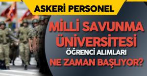 Milli Savunma Üniversitesi Öğrenci Alımları Ne Zaman Başlayacak?