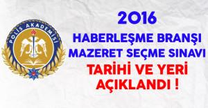 Polis Akademisi 2016 Haberleşme Branşı Mazeret Seçme Sınav Tarihi ve Yeri Açıklandı