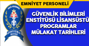 Polis Akademisi Güvenlik Bilimleri Enstitüsü Lisansüstü Programlar Mülakat Sınav Tarihleri