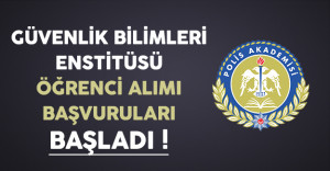 Polis Akademisi Güvenlik Bilimleri Enstitüsü'ne Öğrenci Alımı Başvuruları Başladı