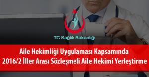 Sağlık Bakanlığı THSK 2016/2 İller Arası Sözleşmeli Aile Hekimi Yerleştirme Takvimi Duyuruldu