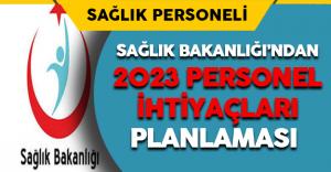 Sağlık Bakanlığı'ndan 2023 Yılı Personel İhtiyaçları Planlaması