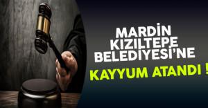 Son Dakika: Mardin Kızıltepe Belediyesine Kayyum Atandı !