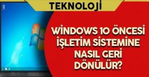 Windows 10' dan 7-8-8.1 Sürümlerine Nasıl Geçiş Yapılır?