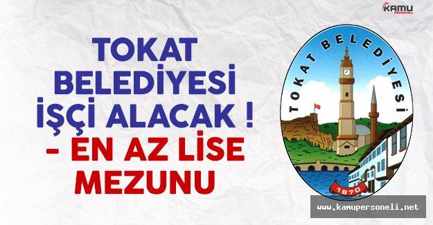 Tokat Belediyesi işçi alımı ilanı yayımlandı