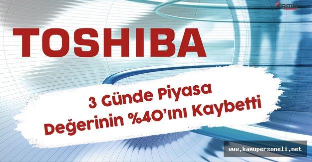 Toshiba 3 Günde 6 Buçuk Milyar Dolarlık Zarar etti!