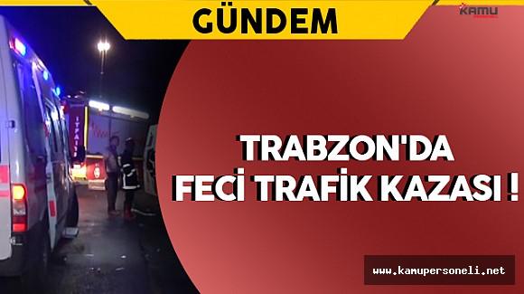 Trabzon'da Feci Trafik Kazası