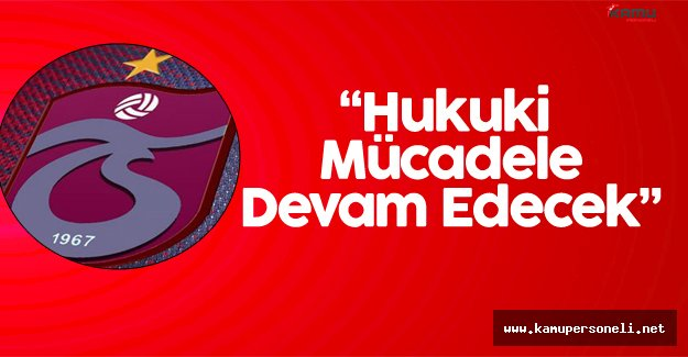 """Trabzonspor Kulübü: """"Şikeli maçların oynandığı 2010-2011 sezonu..."""""""