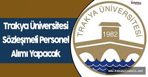 Trakya Üniversitesi Sözleşmeli Personel Alacak