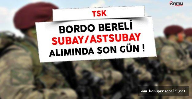 TSK Bordo Bereli Subay/Astsubay Alımı Başvurularında Son Gün !