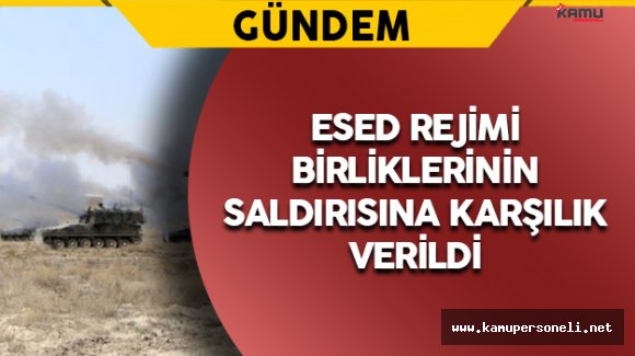 TSK Esed Rejimi Birliklerinin Saldırısına Karşılık Verdi