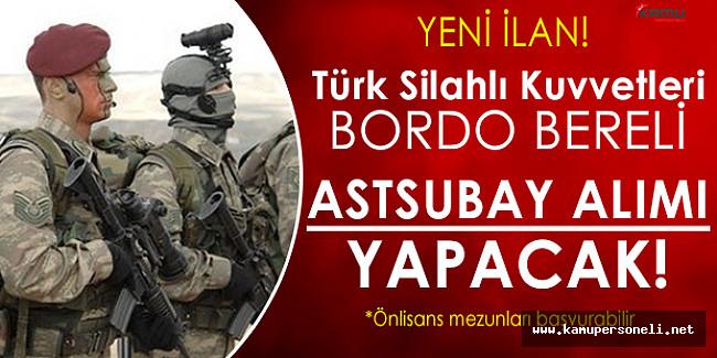TSK Önlisans Mezunu Bordo Bereli Astsubay Alacak!