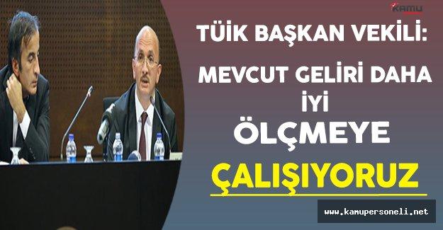 TÜİK Başkan Vekili Aktaş Türkiye'nin Mevcut Geliri Hakkında Açıklama Yaptı