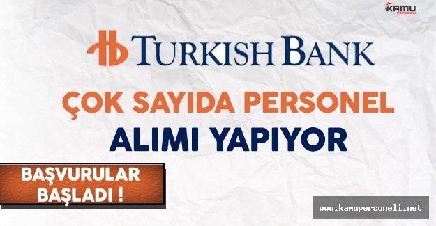 Türk Bankası Çok Sayıda Personel Alımı Yapıyor
